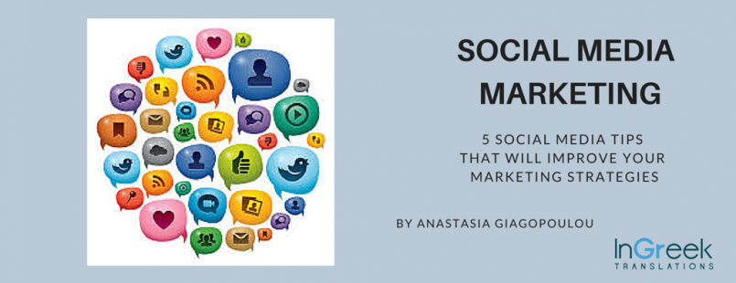 5 Social Media Tips That Will Improve Your Marketing Strategies