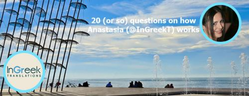 20 (or so) questions on how Anastasia (@InGreekT) works